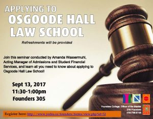 Applying to Osgoode Hall Law School Info Session @ 305 Founders |  |  |