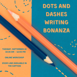 The Dots and Dashes Writing Bonanza @ Writing Centre Online