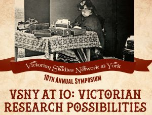 Victorian Studies Network at York - 10th Annual Symposium - Victorian Research Possibilities @ Stong Master's Dining Room, Stong 101 (basement level)   Toronto   Ontario   Canada