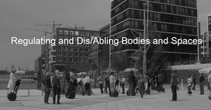Regulating and Dis/Abling Bodies and Spaces @ Ross Bldg Room 701 South   Toronto   Ontario   Canada