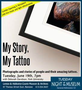 My Story, My Tattoo: Exhibit Opening @ Lennox & Addington County Museum and Archives | Napanee | Ontario | Canada