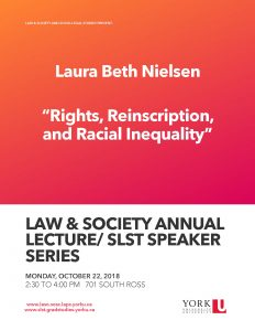 """""""Rights, Reinscription and Racial Inequality"""" L. B. Neilsen (NWU) ~ Law & Society and Socio-Legal Studies @ 701 North Ross Building"""
