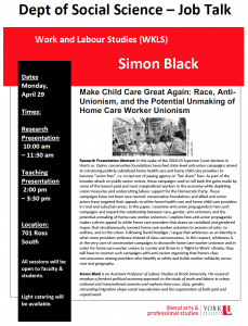 SOSC Job Talk - Work & Labour Studies (WKLS) - Make Child Care Great Again: Race, Anti-Unionism, and the Potential Unmaking of Home Care Worker Unionism @ 701 Ross Building South
