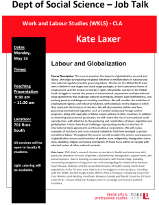 SOSC Job Talk - Work & Labour Studies (WKLS) - CLA - Labour and Globalization with Kate Laxer @ 701 Ross Building South