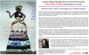 Jane Anna Gordon - Statelessness and Contemporary Enslavement @ 701 Ross Building South