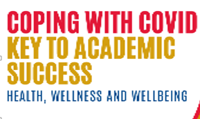 Coping with Covid: Key to Academic Success: Health, Wellness and Wellbeing